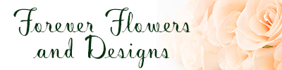 Forever Flowers And Designs